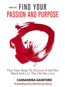 How to Find Your Passion and Purpose by Cassandra Gaisford